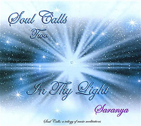 Soul Calls Two ~ In Thy Light