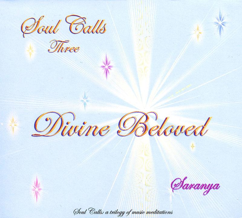 Soul Calls Three ~ Divine Beloved